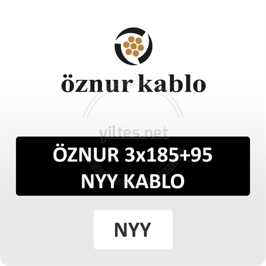 ÖZNUR 3x185+95 NYY (yeraltı) Kablo